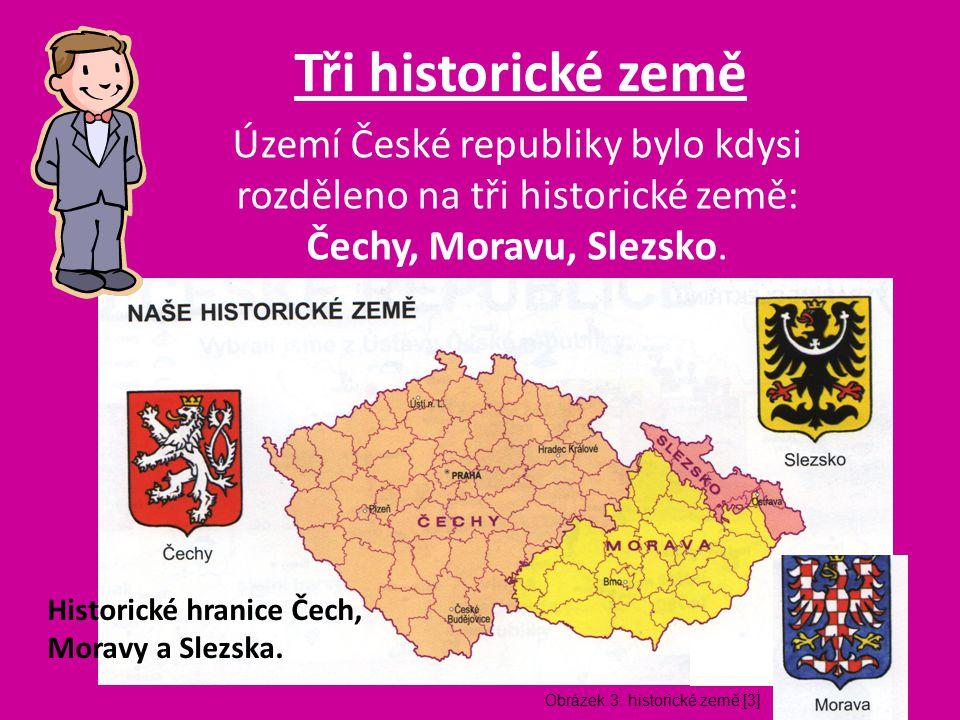Území České republiky bylo kdysi rozděleno na tři historické země: