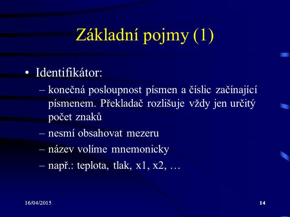 Základní pojmy (1) Identifikátor:
