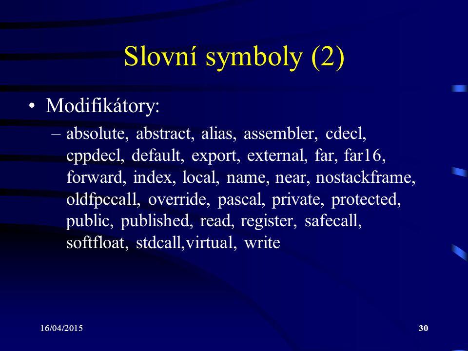 Slovní symboly (2) Modifikátory: