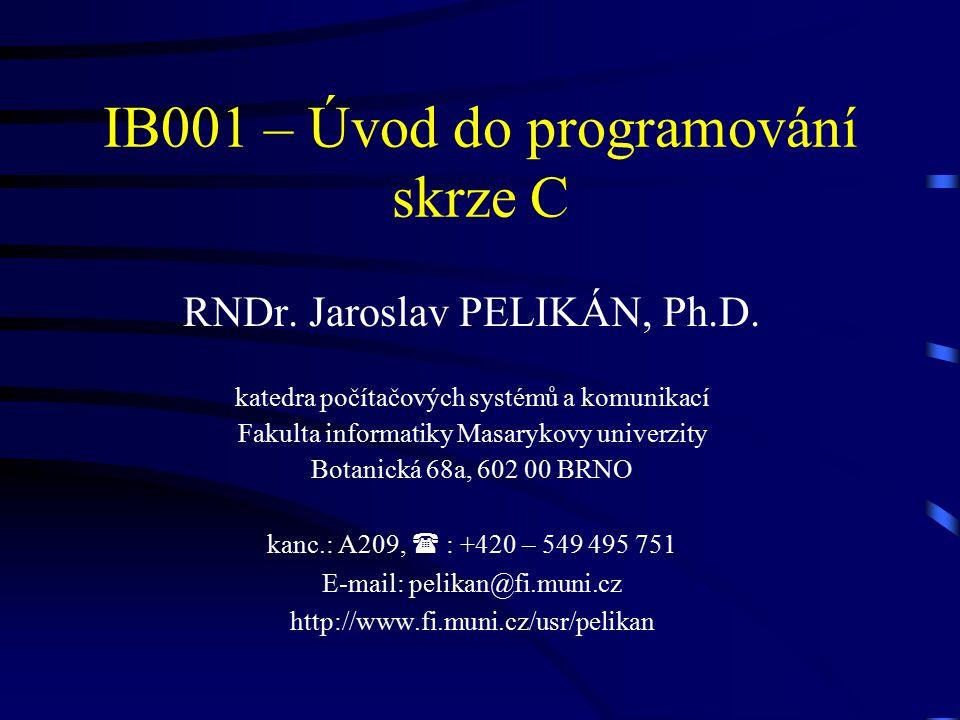 IB001 – Úvod do programování skrze C