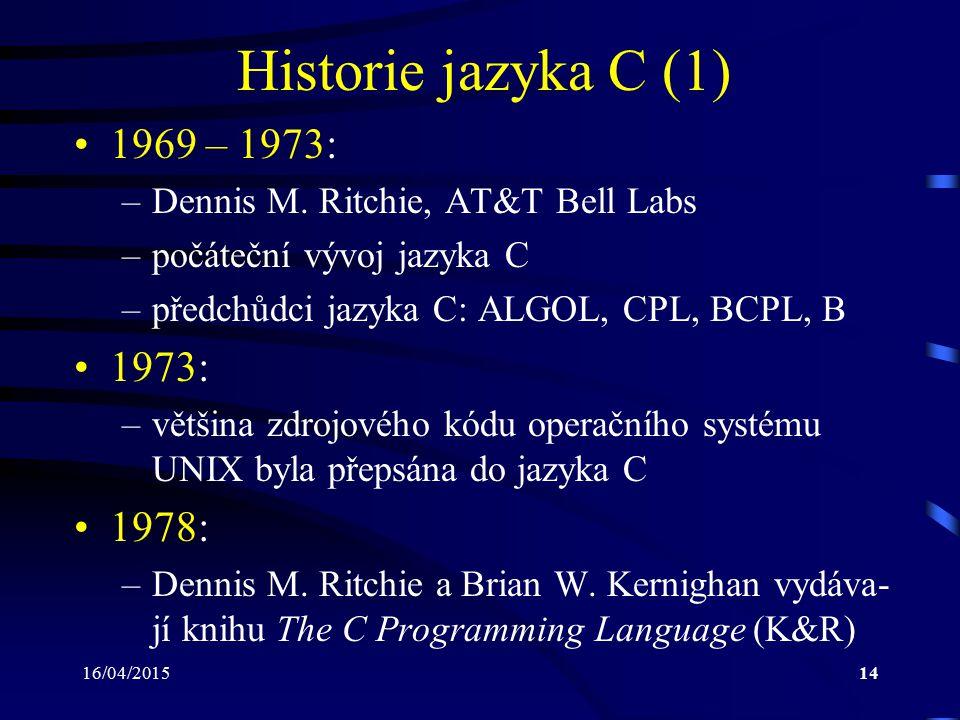 Historie jazyka C (1) 1969 – 1973: 1973: 1978: