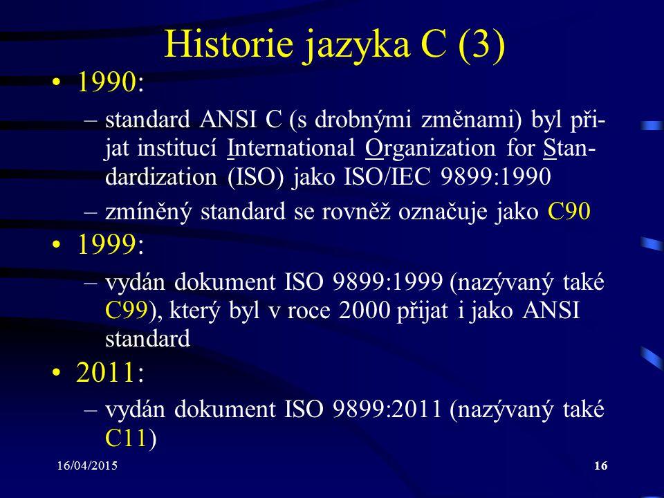 Historie jazyka C (3) 1990: 1999: 2011: