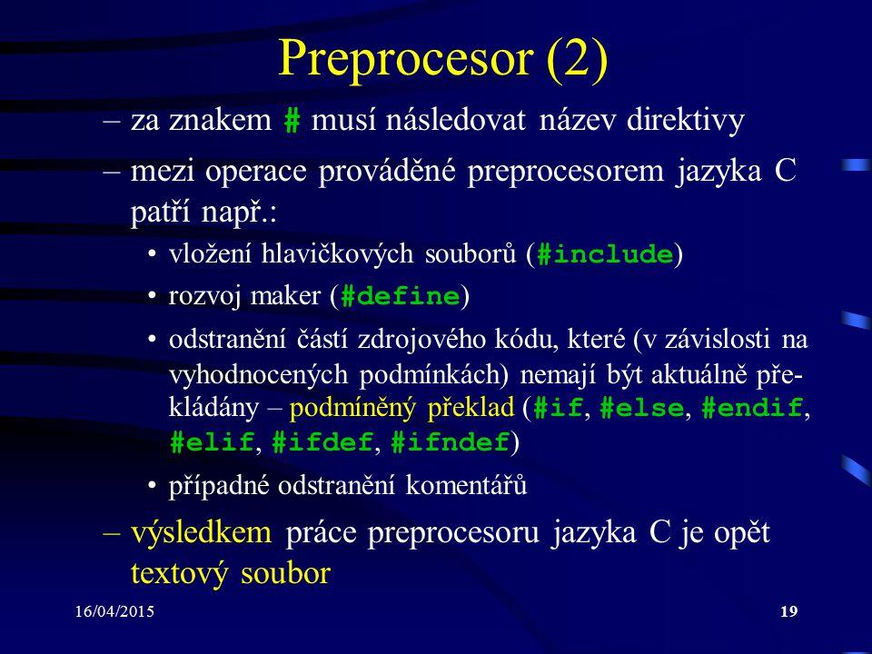 Preprocesor (2) za znakem # musí následovat název direktivy
