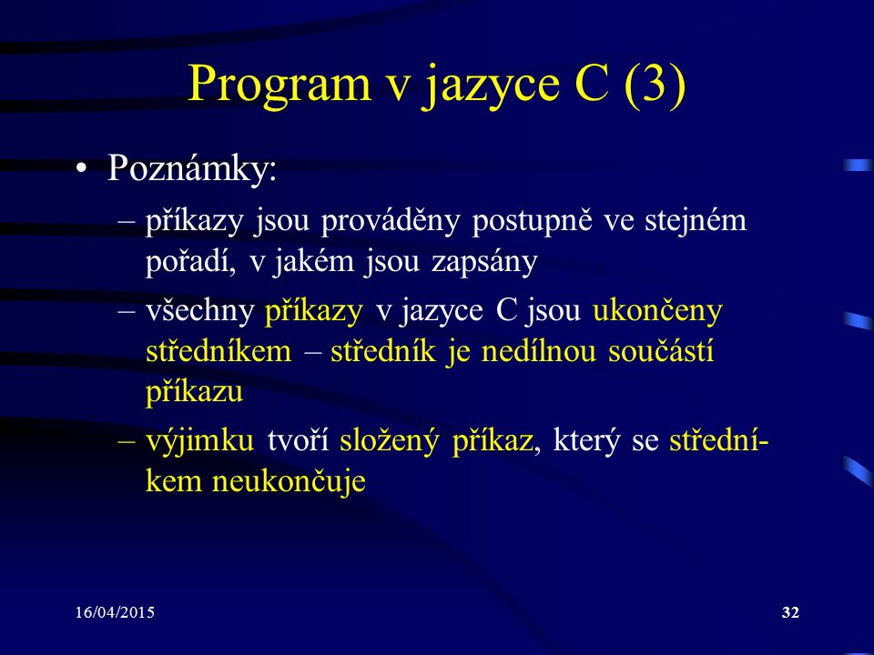 Program v jazyce C (3) Poznámky: