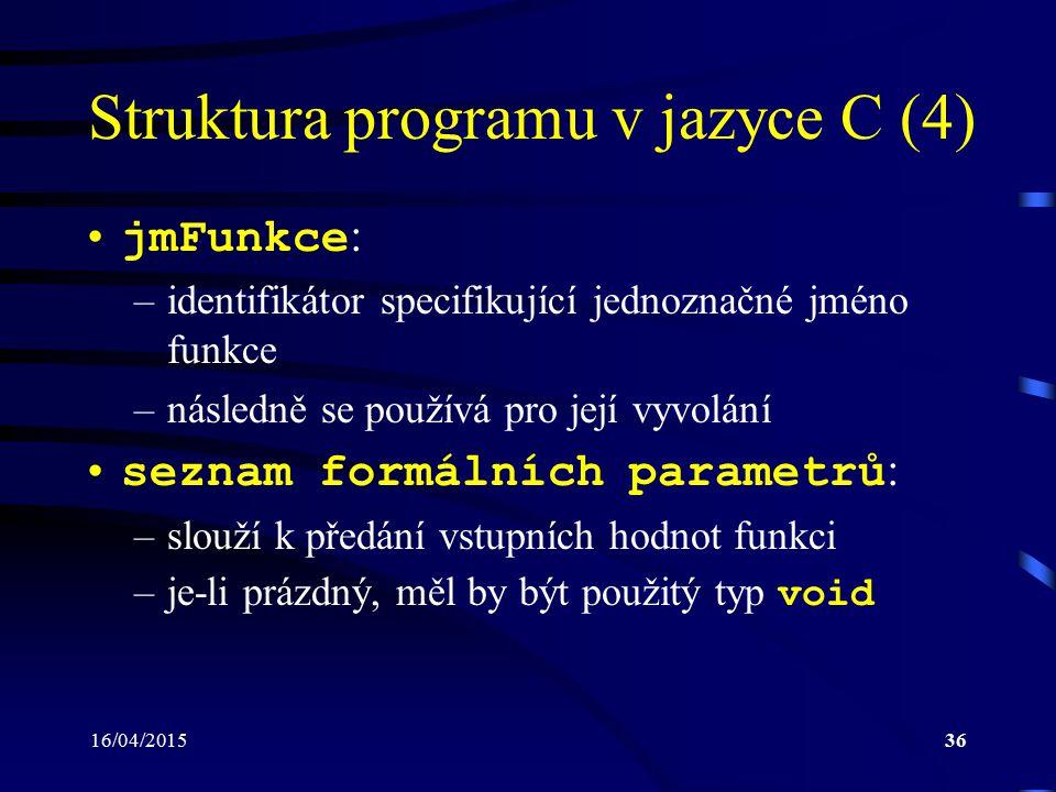 Struktura programu v jazyce C (4)