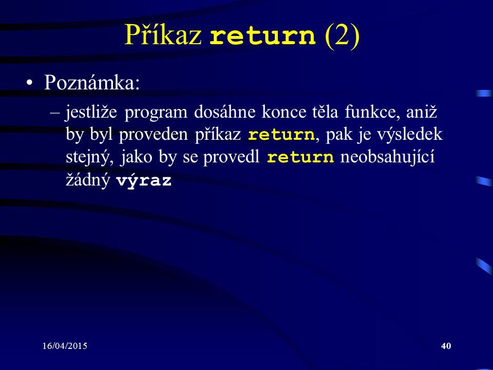 Příkaz return (2) Poznámka: