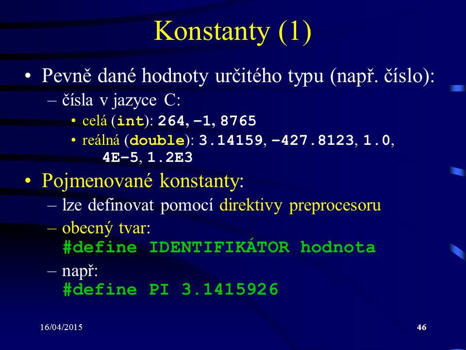 Konstanty (1) Pevně dané hodnoty určitého typu (např. číslo):