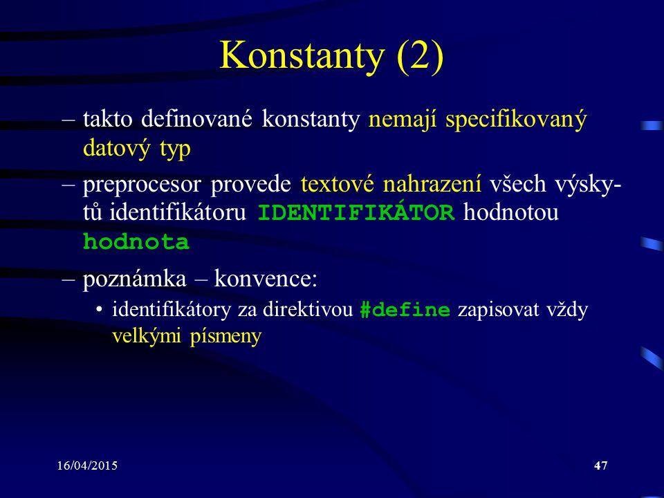 Konstanty (2) takto definované konstanty nemají specifikovaný datový typ.