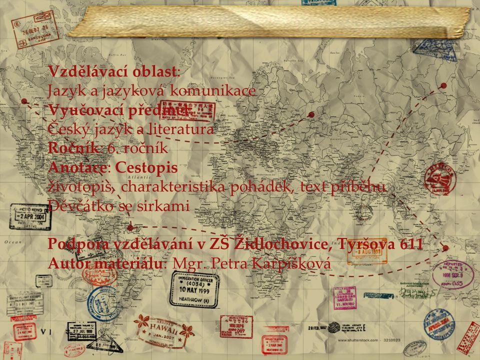 Vzdělávací oblast: Jazyk a jazyková komunikace Vyučovací předmět: Český jazyk a literatura Ročník: 6.