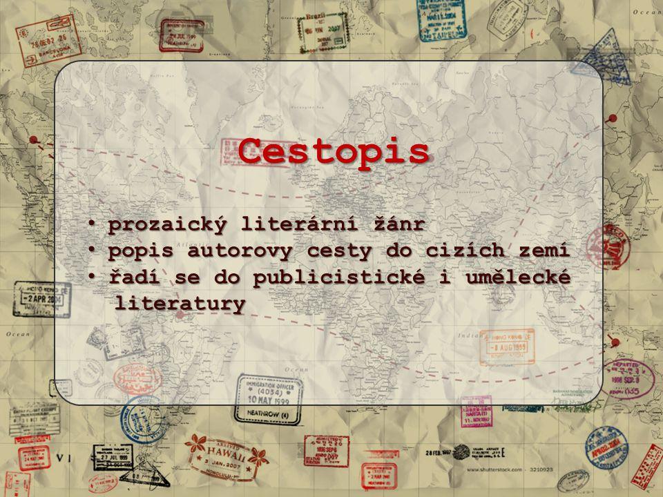 Cestopis prozaický literární žánr popis autorovy cesty do cizích zemí