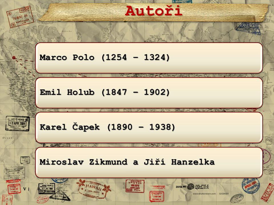 Autoři Marco Polo (1254 – 1324) Emil Holub (1847 – 1902)
