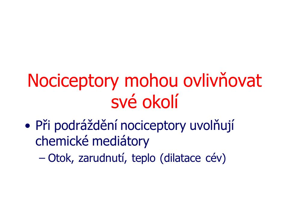 Nociceptory mohou ovlivňovat své okolí