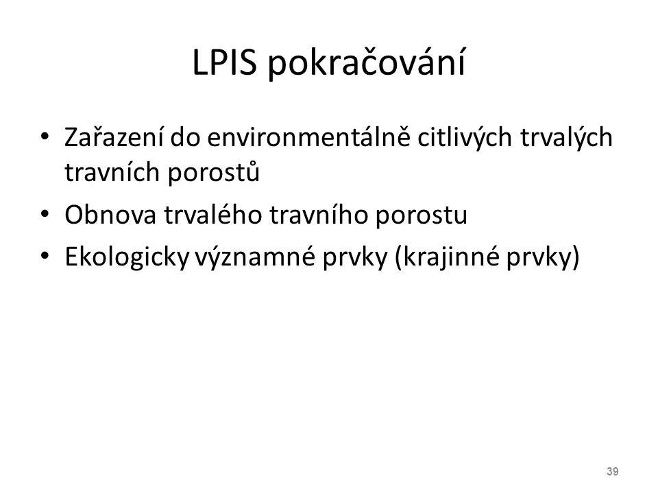 LPIS pokračování Zařazení do environmentálně citlivých trvalých travních porostů. Obnova trvalého travního porostu.
