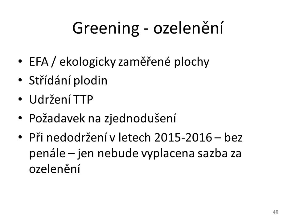 Greening - ozelenění EFA / ekologicky zaměřené plochy Střídání plodin