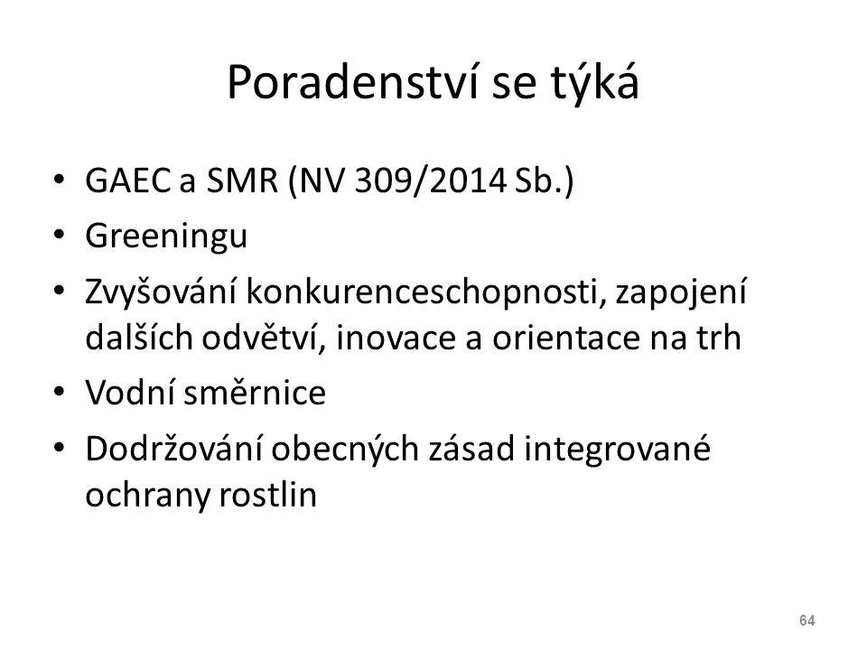 Poradenství se týká GAEC a SMR (NV 309/2014 Sb.) Greeningu