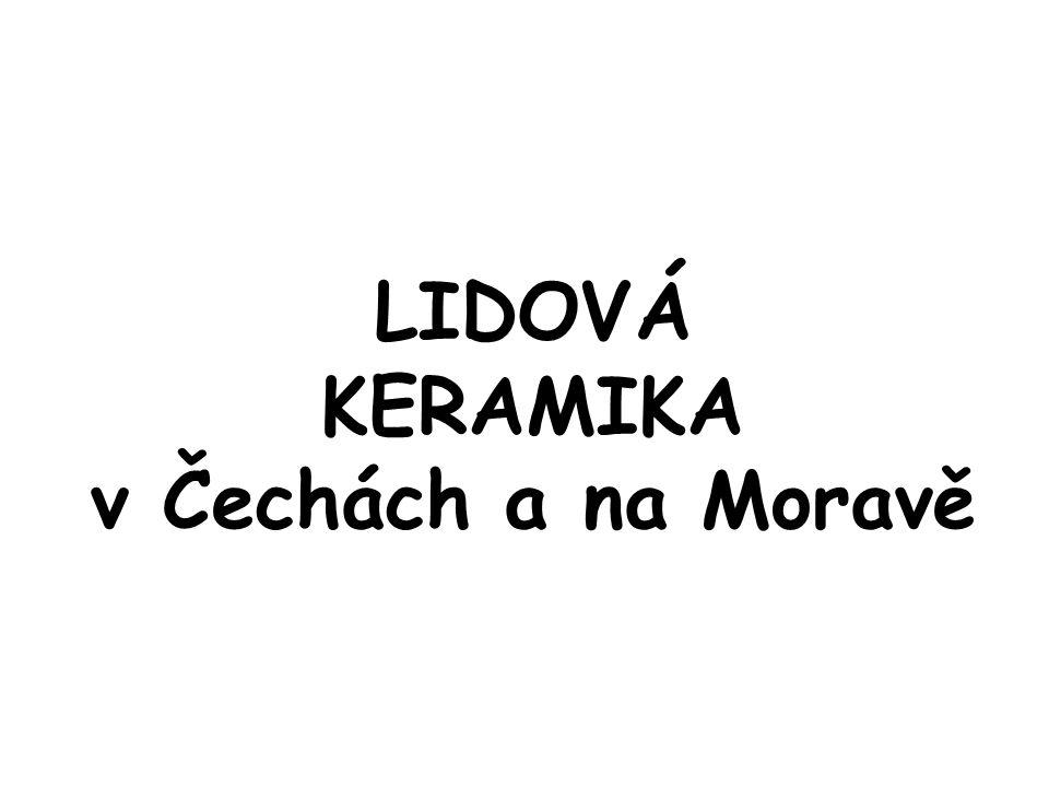 LIDOVÁ KERAMIKA v Čechách a na Moravě