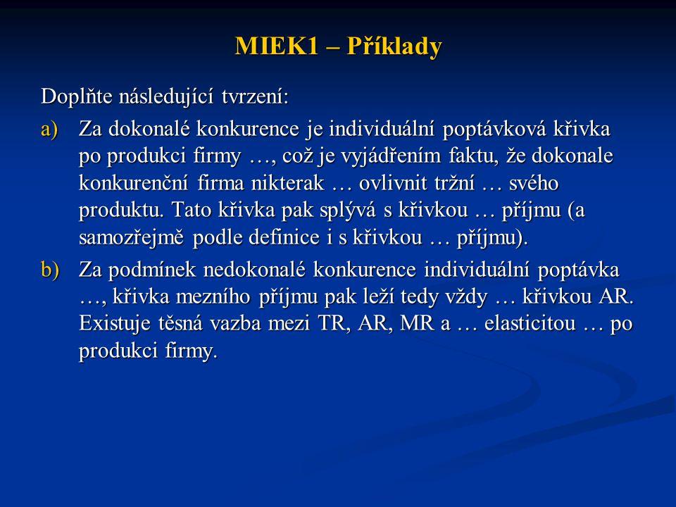 MIEK1 – Příklady Doplňte následující tvrzení: