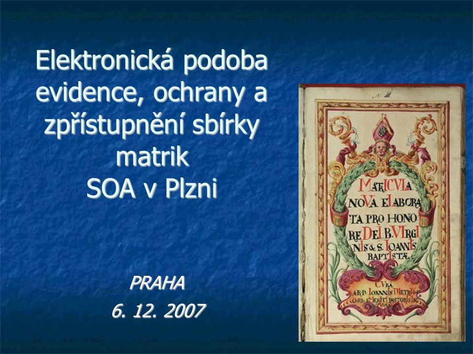 Elektronická podoba evidence, ochrany a zpřístupnění sbírky matrik SOA v Plzni