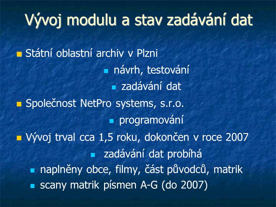 Vývoj modulu a stav zadávání dat
