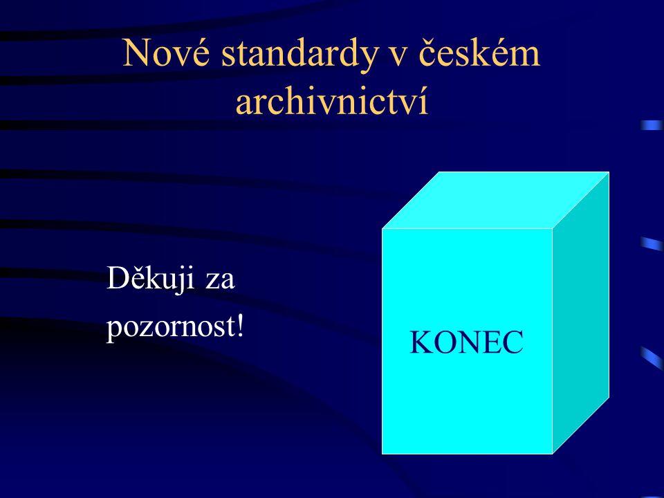 Nové standardy v českém archivnictví