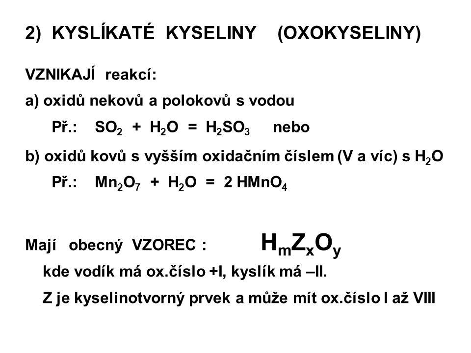 2) KYSLÍKATÉ KYSELINY (OXOKYSELINY)