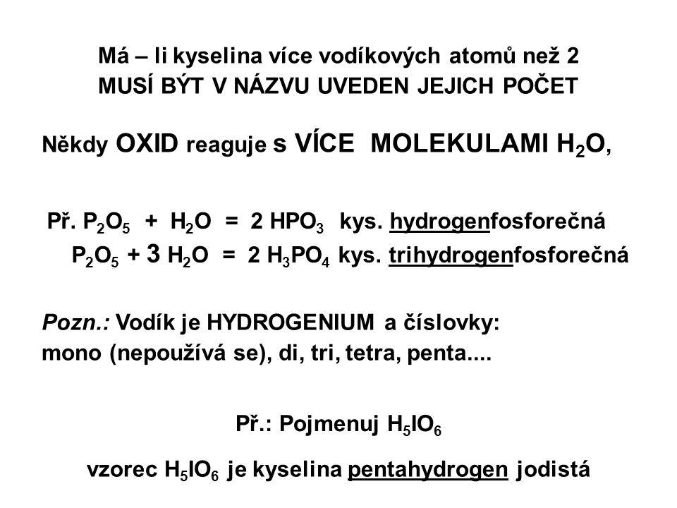 Má – li kyselina více vodíkových atomů než 2
