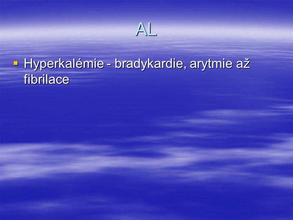 AL Hyperkalémie - bradykardie, arytmie až fibrilace
