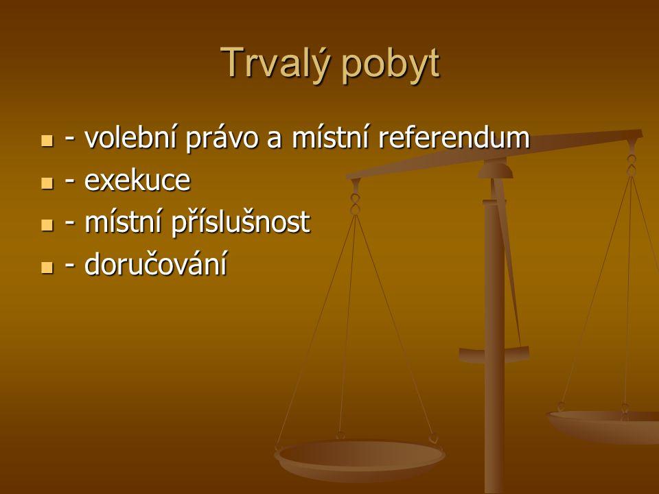Trvalý pobyt - volební právo a místní referendum - exekuce