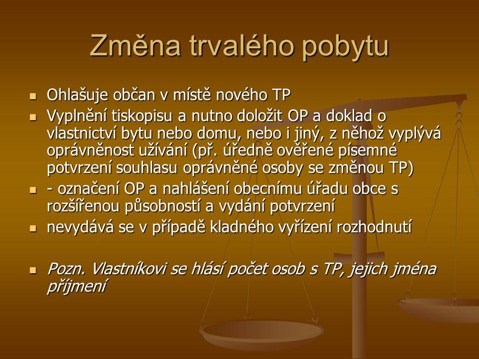Změna trvalého pobytu Ohlašuje občan v místě nového TP