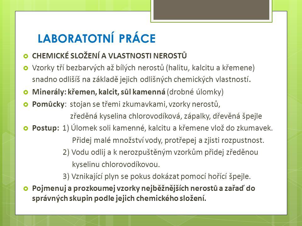 LABORATOTNÍ PRÁCE CHEMICKÉ SLOŽENÍ A VLASTNOSTI NEROSTŮ