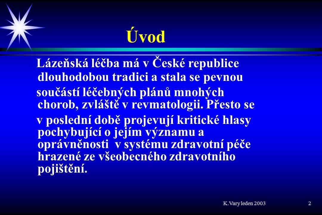 Úvod Lázeňská léčba má v České republice dlouhodobou tradici a stala se pevnou.