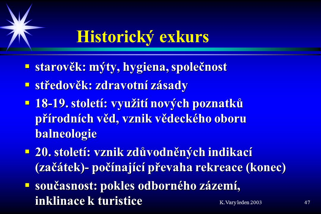 Historický exkurs starověk: mýty, hygiena, společnost