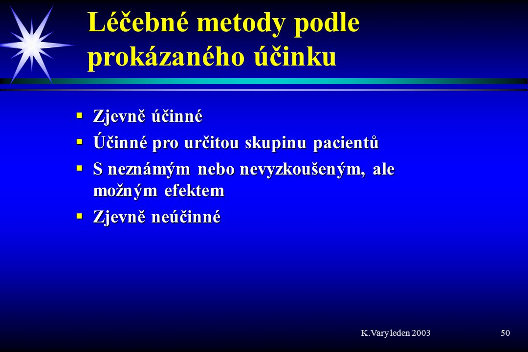 Léčebné metody podle prokázaného účinku