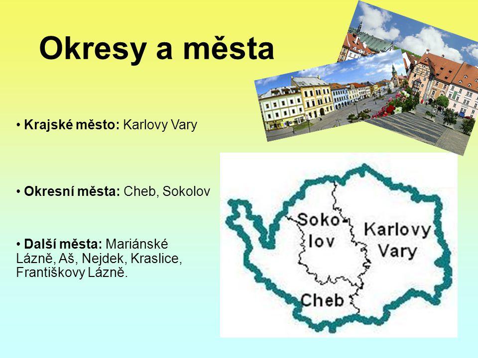 Okresy a města Krajské město: Karlovy Vary