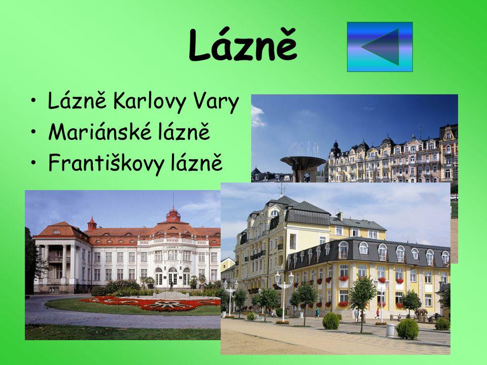Lázně Lázně Karlovy Vary Mariánské lázně Františkovy lázně