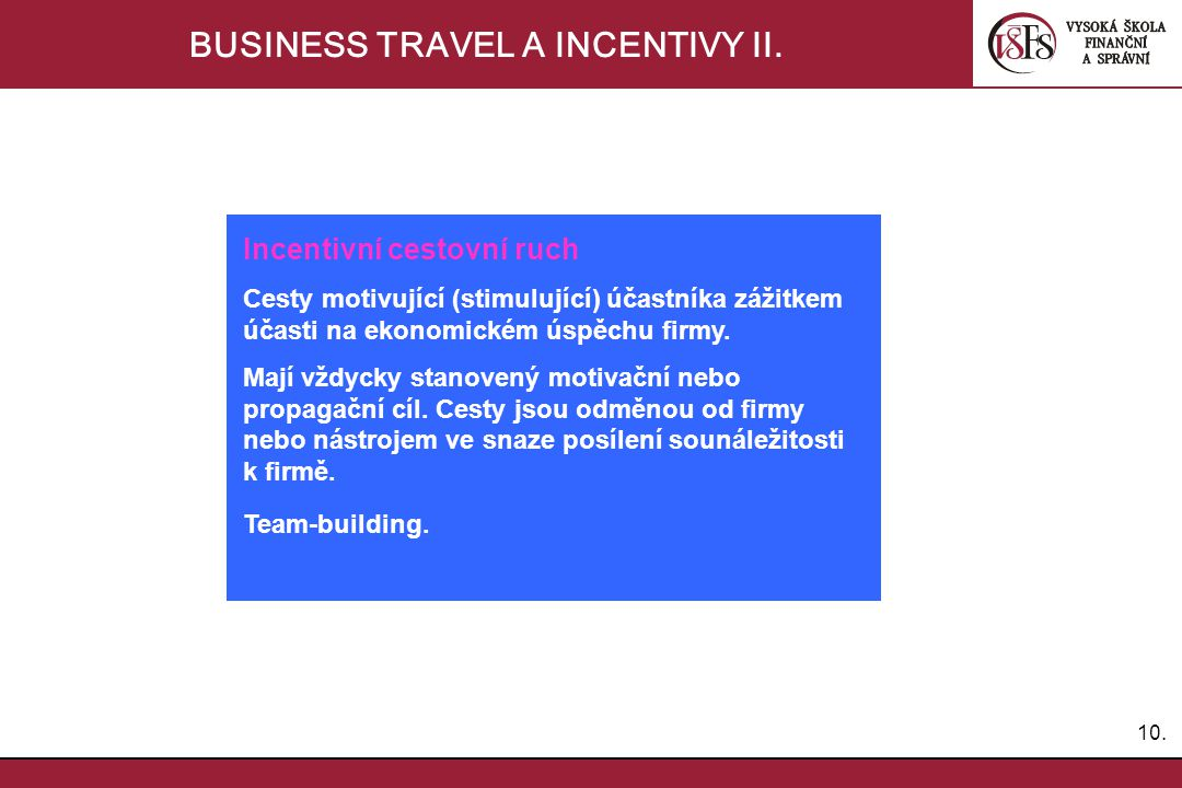 BUSINESS TRAVEL A INCENTIVY II.
