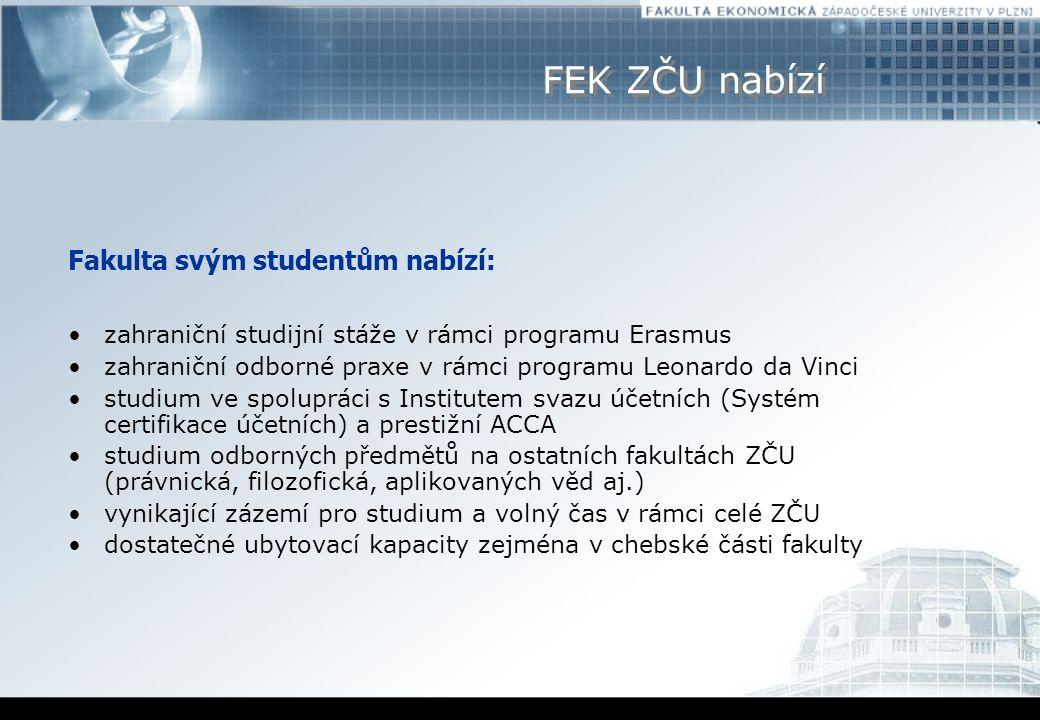 FEK ZČU nabízí Fakulta svým studentům nabízí: