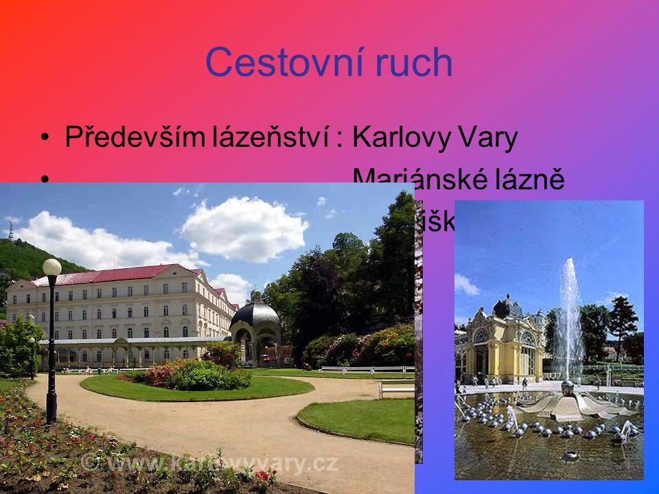 Cestovní ruch Především lázeňství : Karlovy Vary Mariánské lázně