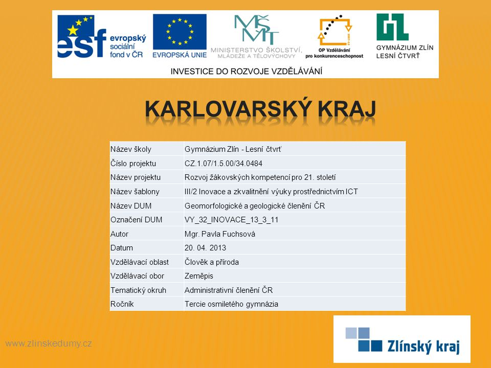 Karlovarský kraj www.zlinskedumy.cz Název školy