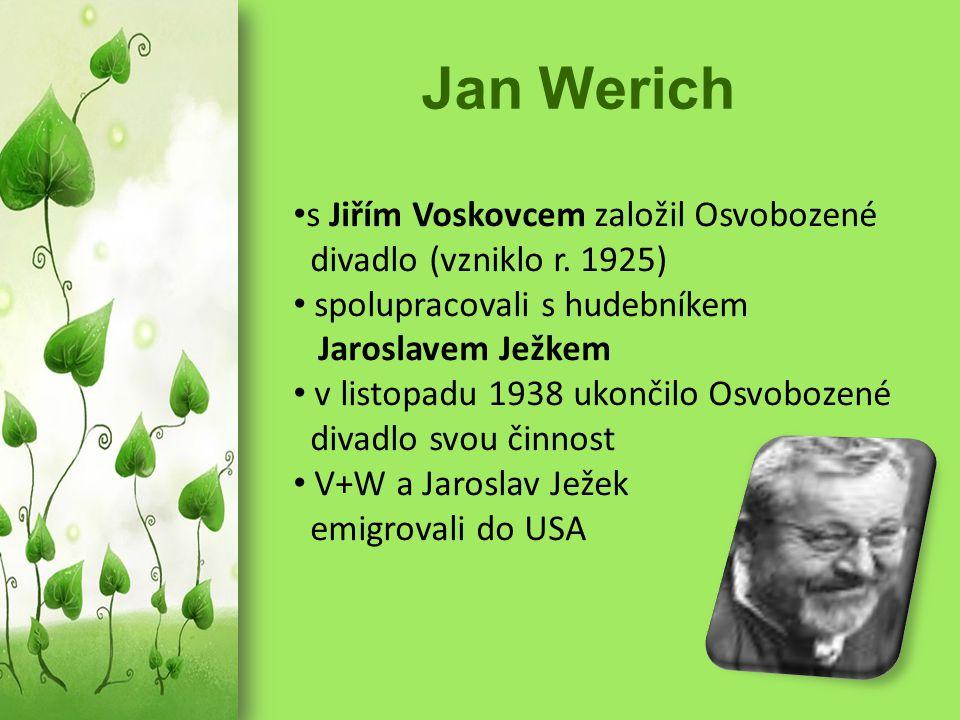 Jan Werich s Jiřím Voskovcem založil Osvobozené