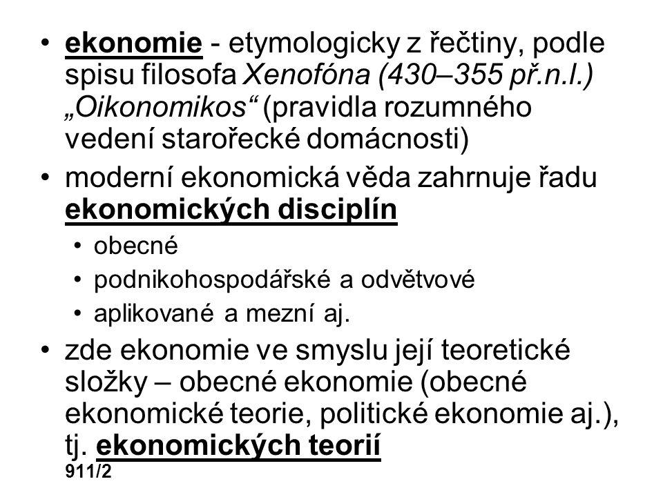 moderní ekonomická věda zahrnuje řadu ekonomických disciplín