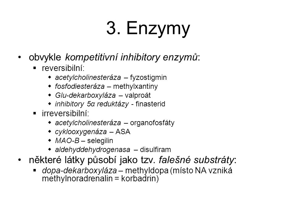3. Enzymy obvykle kompetitivní inhibitory enzymů: