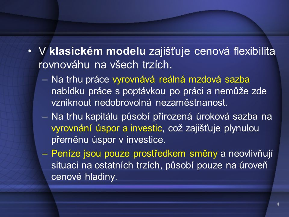 V klasickém modelu zajišťuje cenová flexibilita rovnováhu na všech trzích.