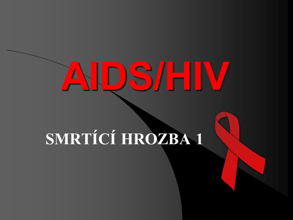 AIDS/HIV SMRTÍCÍ HROZBA 1