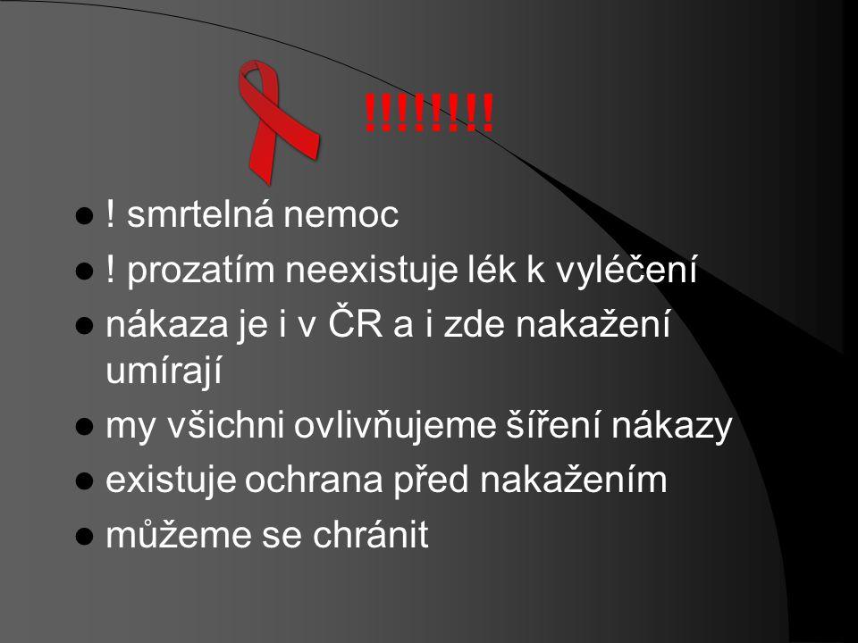 !!!!!!!! ! smrtelná nemoc ! prozatím neexistuje lék k vyléčení