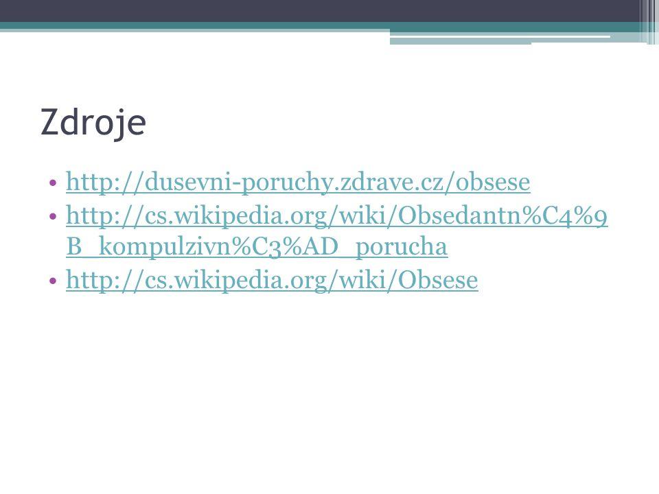 Zdroje http://dusevni-poruchy.zdrave.cz/obsese