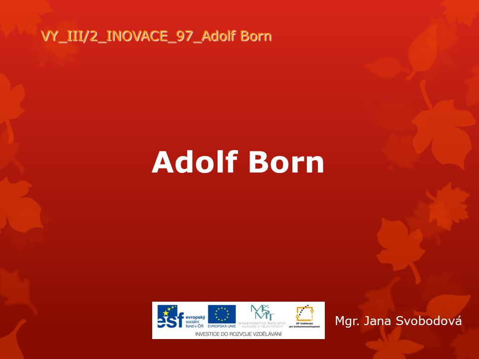 VY_III/2_INOVACE_97_Adolf Born