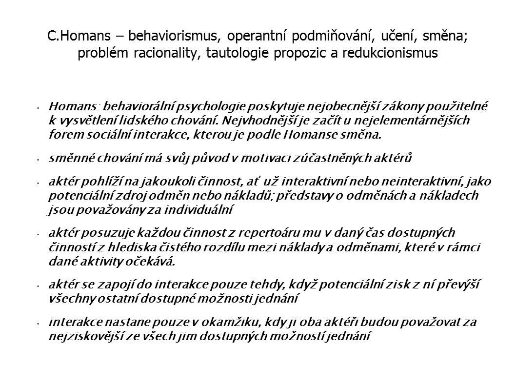 C.Homans – behaviorismus, operantní podmiňování, učení, směna; problém racionality, tautologie propozic a redukcionismus
