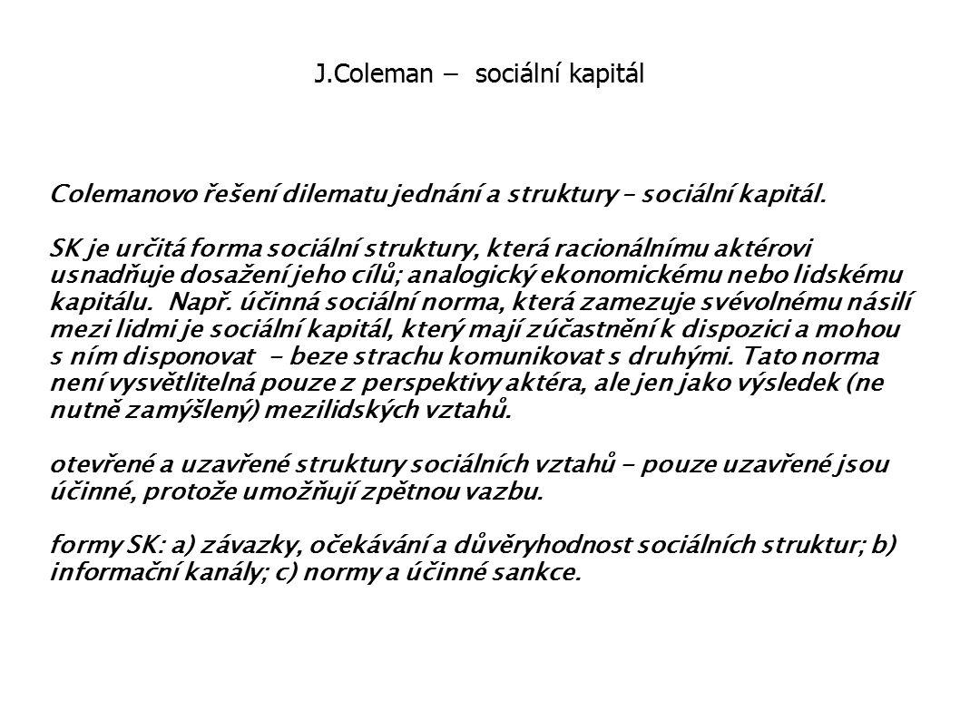 J.Coleman – sociální kapitál