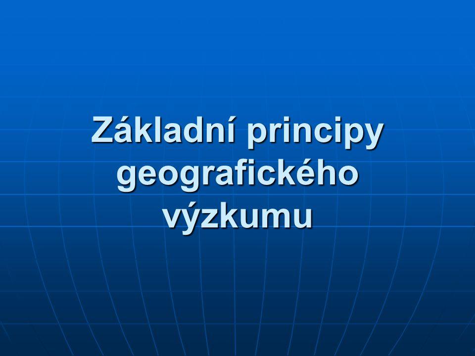 Základní principy geografického výzkumu